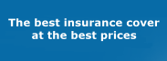 The best insurance cover at the best prices